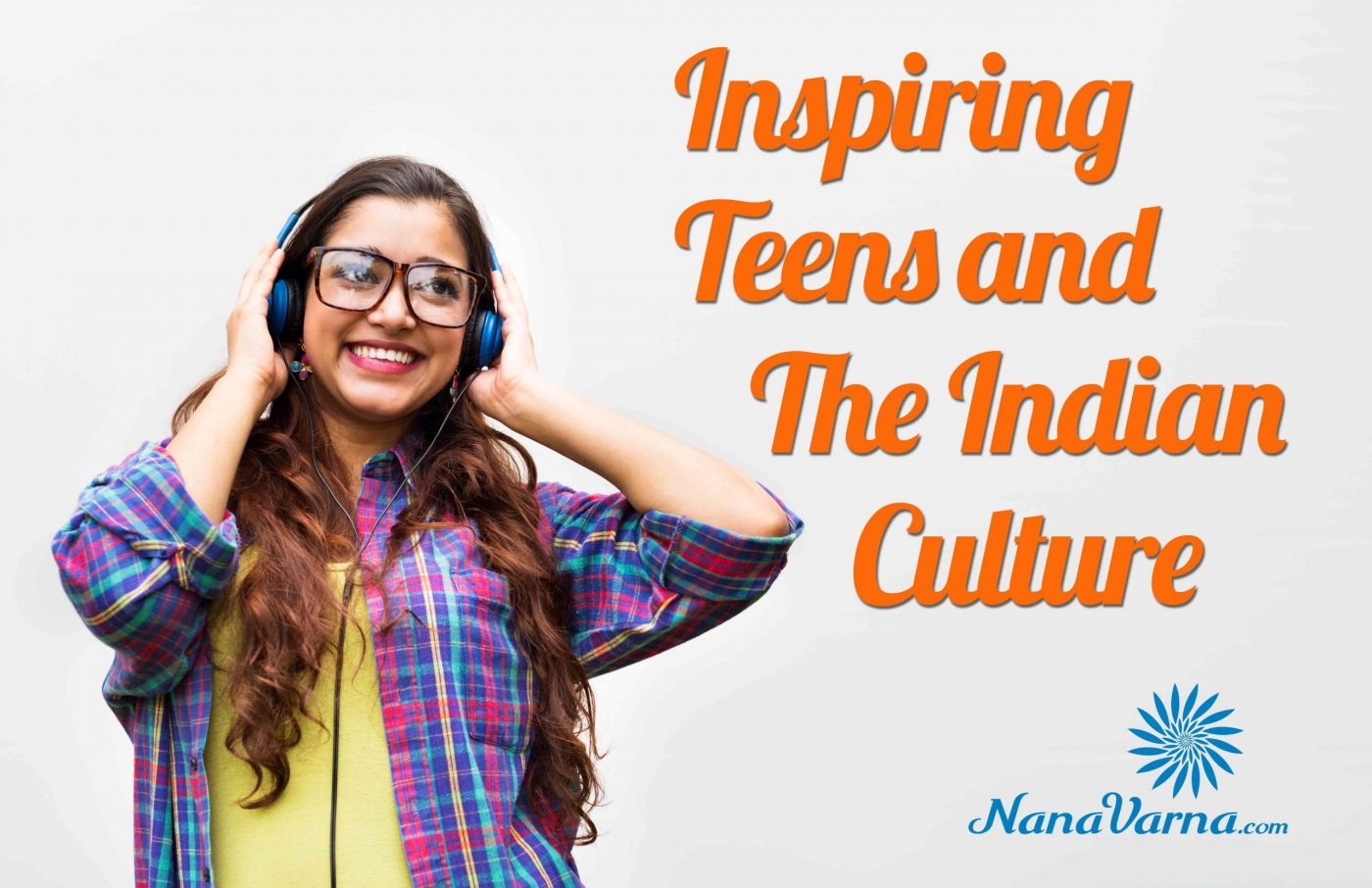 Indian Culture With and Within Teens