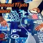 in-demand IT jobs for the future nanavarna